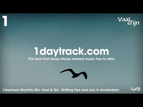 Monthly Mix April '18 | Vaal & Tijn - Drifting Hye and Low in Amsterdam | 1daytrack.com