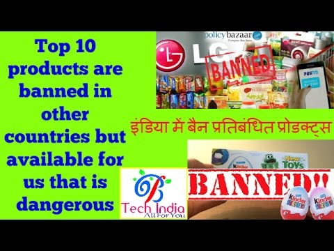Top 10 products are banned in other countries but available for us that is dangerous