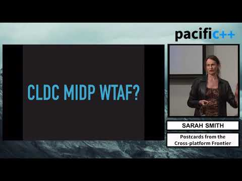 "Pacific++ 2017: Sarah Smith ""Postcards from the Cross-platform Frontier"""