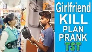 Girlfriend Kill Plan - Pranks In India - Tst