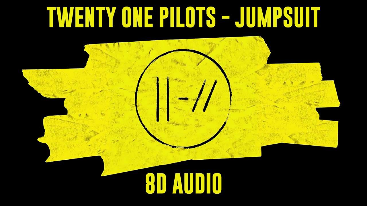 Twenty One Pilots - Jumpsuit   8D Audio    Dawn of Music ...