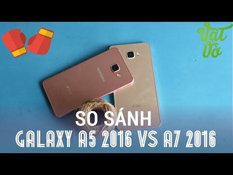 Vật Vờ  So sánh Samsung Galaxy A5 2016 và A7 2016: to hay nhỏ?