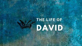 Life of David   Sunday Service, September 12, 2021