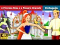 Princesa Rosa e o P  ssaro Dourado   Princess Rose Story in Portuguese   Portuguese Fairy Tales