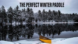 The PERFECT Winter Paddle