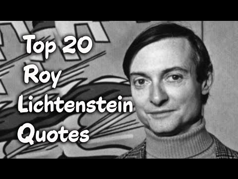 Top 20 Roy Lichtenstein Quotes - The American pop artist