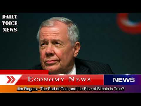Jim Rogers - The End of Gold and the Rise of Bitcoin is True