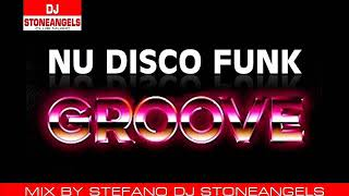 NU DISCO FUNK GROOVE MIX BY STEFANO DJ STONEANGELS