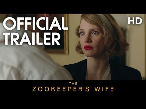 THE ZOOKEEPER'S WIFE | Official Trailer | 2017 [HD] streaming vf