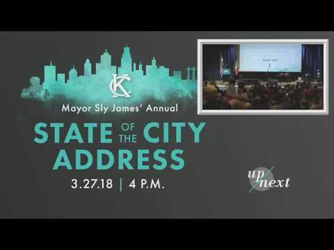 2018 State of the City Address - Mayor Sly James - City of Kansas City, Mo.