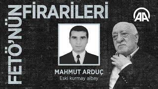 FETÖ'nün firarileri: Mehmet Arduç