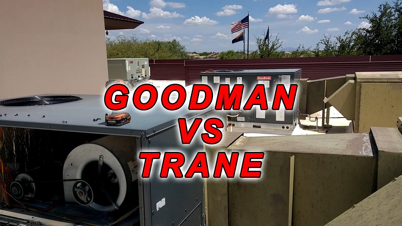 Goodman vs trane | Hvac Pro Forums