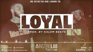 [FREE] Instru Rap Trap/Chill | Piano Type Beat - LOYAL - Prod. by KALEM BEATS