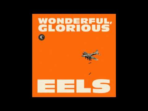 "Eels - ""Bombs Away"" from Wonderful Glorious"