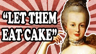 "The Truth About Marie Antoinette and ""Let Them Eat Cake"" — TodayIFoundOut"