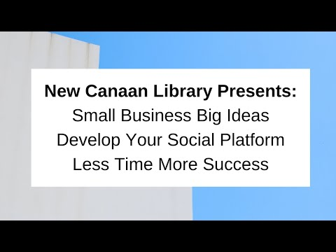 Small Business Big Ideas Develop Your Social Platform Less Time More Success May 16, 2018