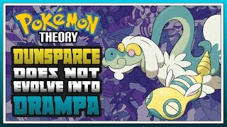Pokemon Theory: Dunsparce WILL NOT Evolve Into Drampa (Pokemon Sun and Moon)