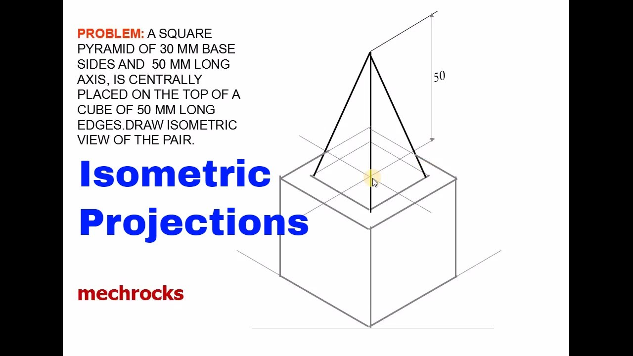 Engineering drawing - Square Pyramid on Cube Isometric Projections