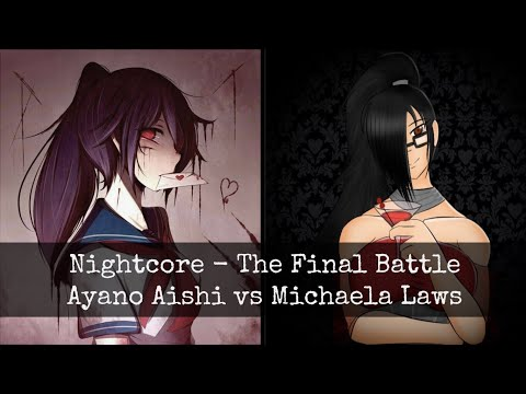 Nightcore - The Final Battle - Ayano Aishi vs Michaela Laws (Switching Vocals)