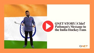 QNET STORY   Chief Pathman's Message to the India Hockey Fans