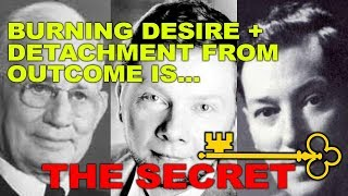 Burning Desire + Detachment from Outcome  (Kybalion, Napoleon Hill, Neville Goddard, Eckhart Tolle)