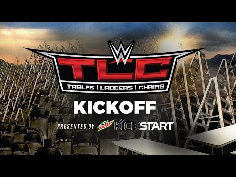 WWE TLC: Tables, Ladders and Chairs Kickoff