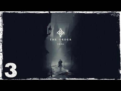 Смотреть прохождение игры [PS4] The Order: 1886. #3: Адская перестрелка.