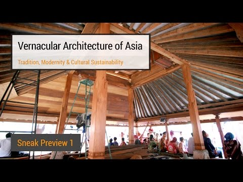 Vernacular Architecture of Asia - Sneak Preview (Week 1)