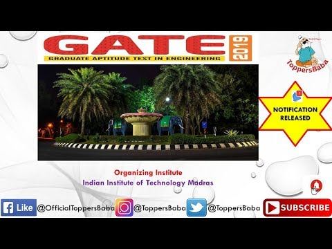 GATE 2019 -NOTIFICATION RELEASED... How to Apply?  PART-1