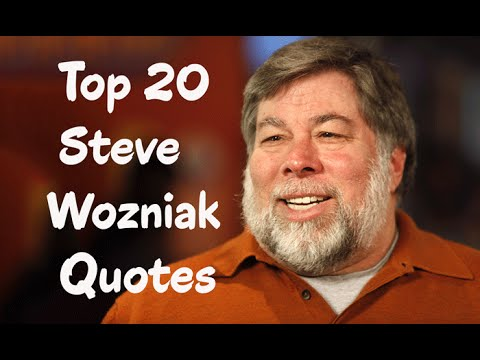 Top 20 Steve Wozniak Quotes (Author of Ghost in the Wires)