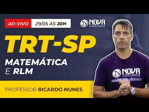 Aula Grátis TRT-SP 2018 - Matemática e RLM - Professor Ricardo Nunes