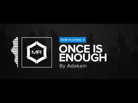 Adakain - Once Is Enough [HD]