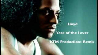 * NEW LLOYD 2009*--Lloyd- Year of the Lover ( KTM REMIX)