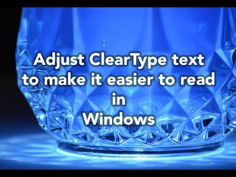 How the ... Adjust ClearType text to make it easier to read in Windows