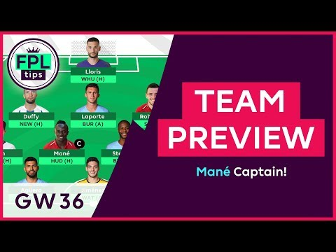 FPL TEAM SELECTION: GW36 | Mane for Captaincy? | Gameweek 36 | Fantasy Premier League 2018/19