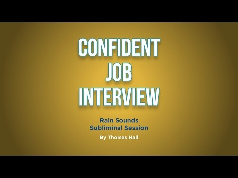 Confident Job Interview - Rain Sounds Subliminal Session - By Thomas Hall