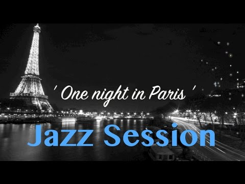 Jazz Jazz Music One Night In Paris Original Jazz Music Video
