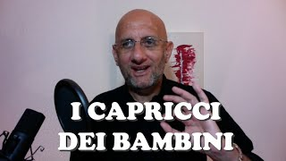 I CAPRICCI DEI BAMBINI