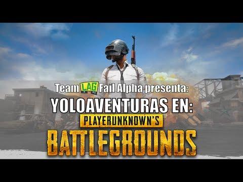 YoloAventuras en Playerunknown's Battlegrounds | #4