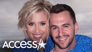 Savannah Chrisley Reveals Why She Called Off Engagement