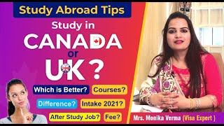 Studying in UK vs Canada – Which is better? Best country for Students- Part Time Jobs, Fees