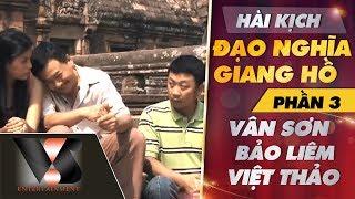 [Hài Kịch] Đạo Nghĩa Giang Hồ P3 - Vân Sơn ft Bảo Liêm & MC Việt Thảo | Vân Sơn 37