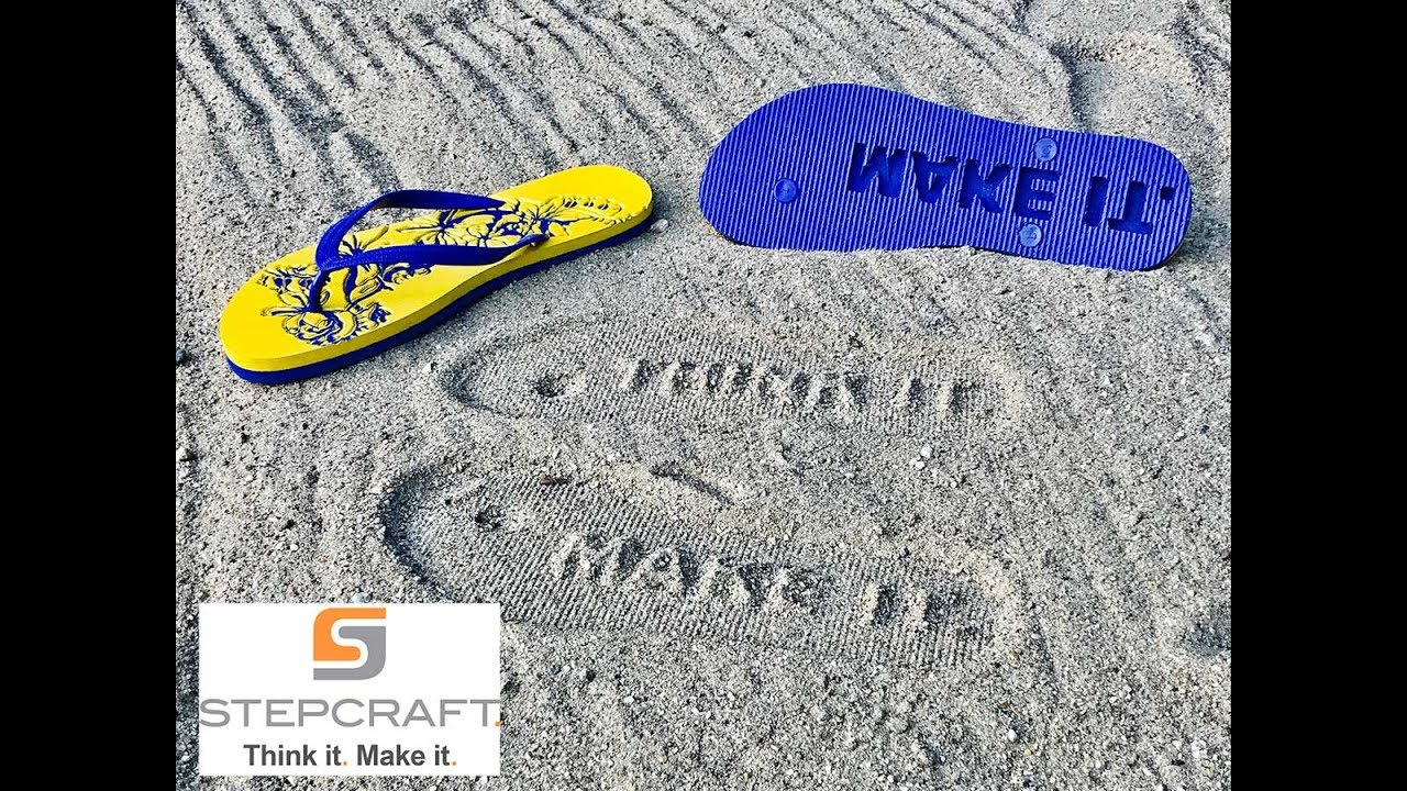 db8cc7380dbb Customize your Flip Flops Or Sandels Using a STEPCRAFT CNC - Make Your Mark  In The Sand This Summer