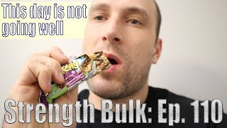 This day is not going well   Squat Workout   Vlog   Strength Bulk Ep. 110