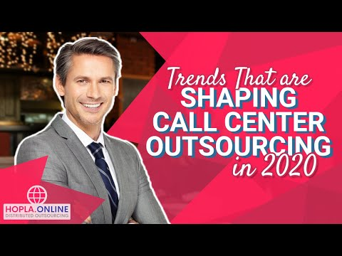 Trends That are Shaping Call Center Outsourcing in 2020 || 2019