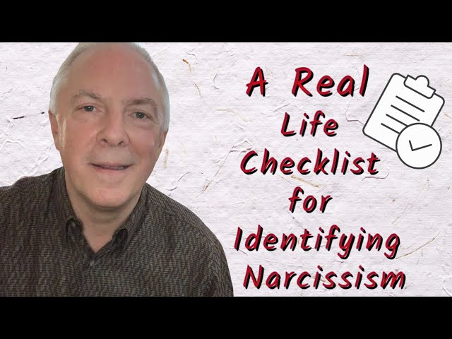 A Real Life Checklist For Identifying Narcissism