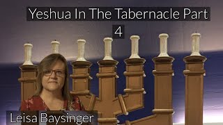 Yeshua In The Tabernacle Part 4  | Leisa Baysinger | Our Ancient Paths