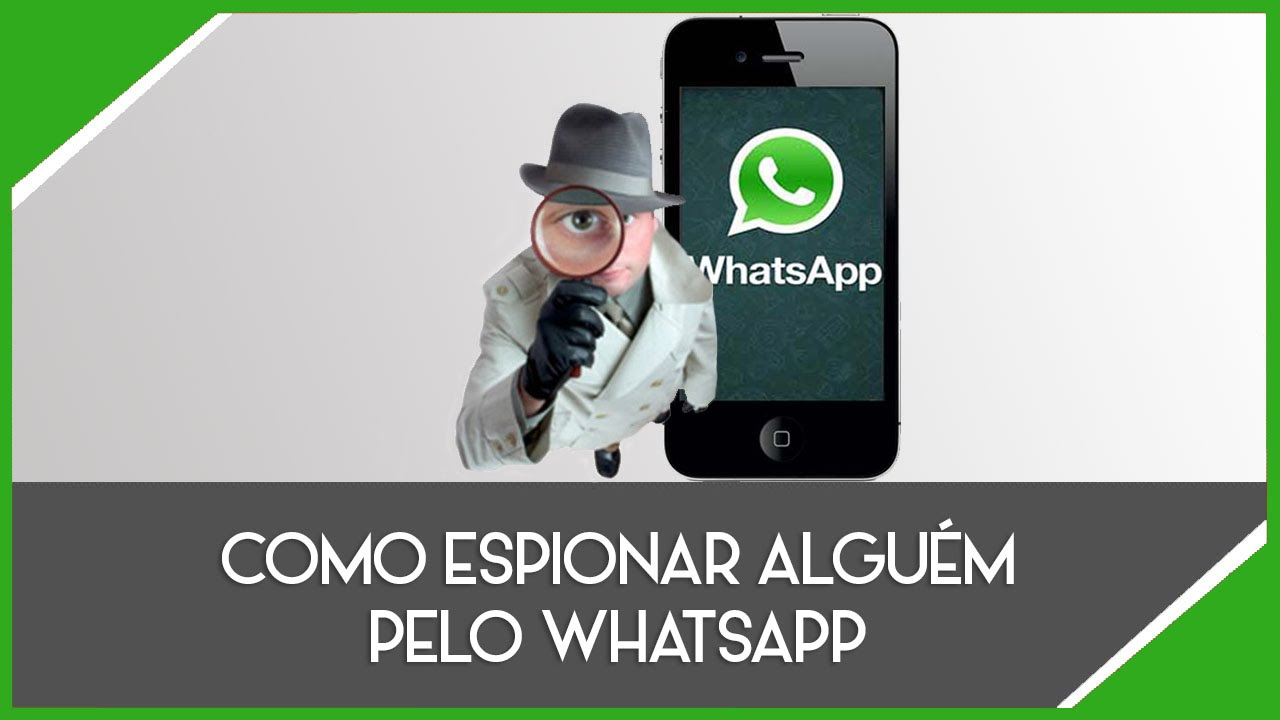 como espionar whatsapp do namorado
