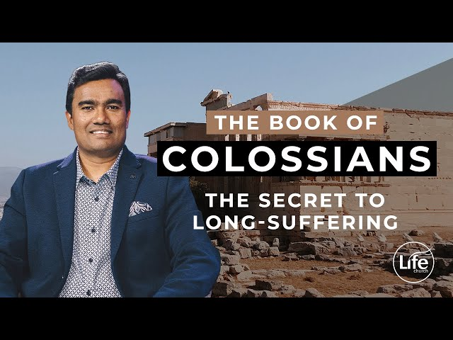 The Secret To Long-Suffering (Colossians 8) | Rev Paul Jeyachandran