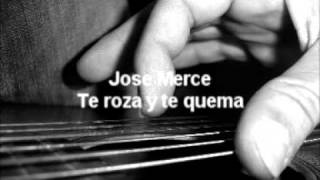 Watch Jose Merce Te Roza Y Te Quema video